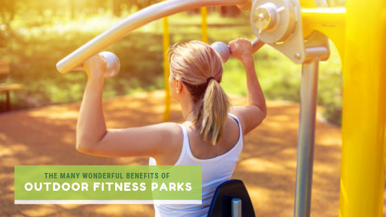 The Many Wonderful Benefits of Outdoor Fitness Parks